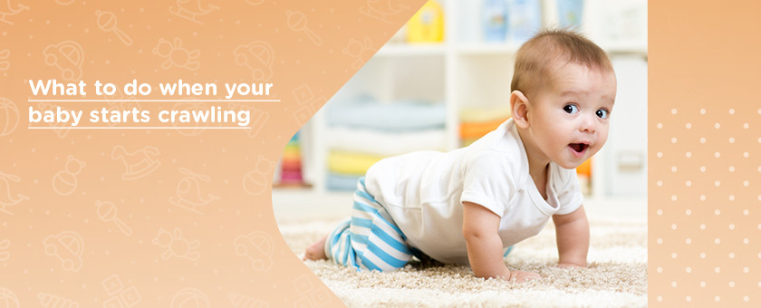 What To Do When Your Baby Starts Crawling