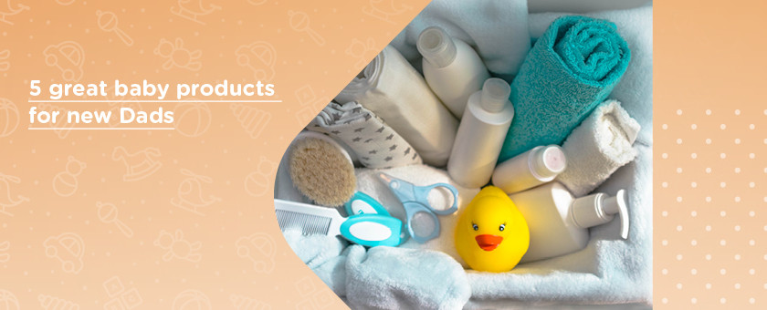 5 Great Baby Products for New Dads