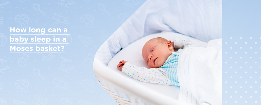 How Long Can A Baby Sleep in a Moses Basket?