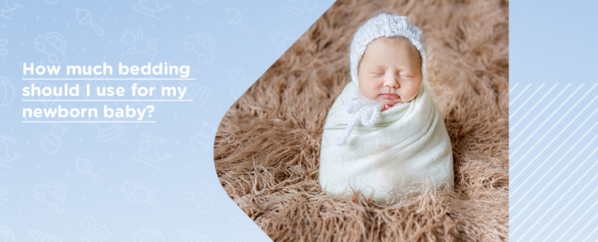 How Much Bedding Should I Use For My Newborn Baby?