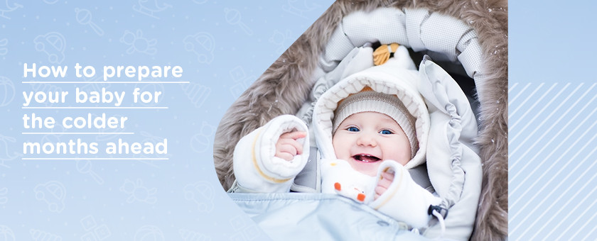How to prepare your baby for the colder months ahead