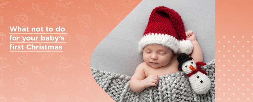 What not to do for your baby's first Christmas